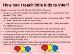 how can i teach little kids to infer
