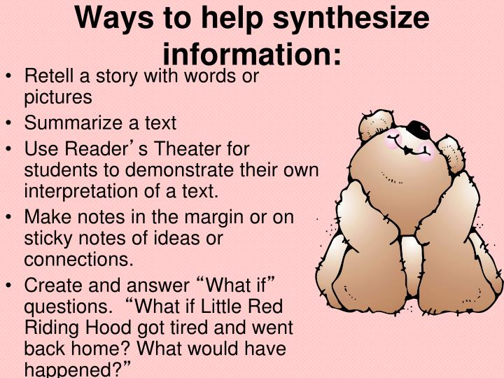 Ways to help synthesize information:
