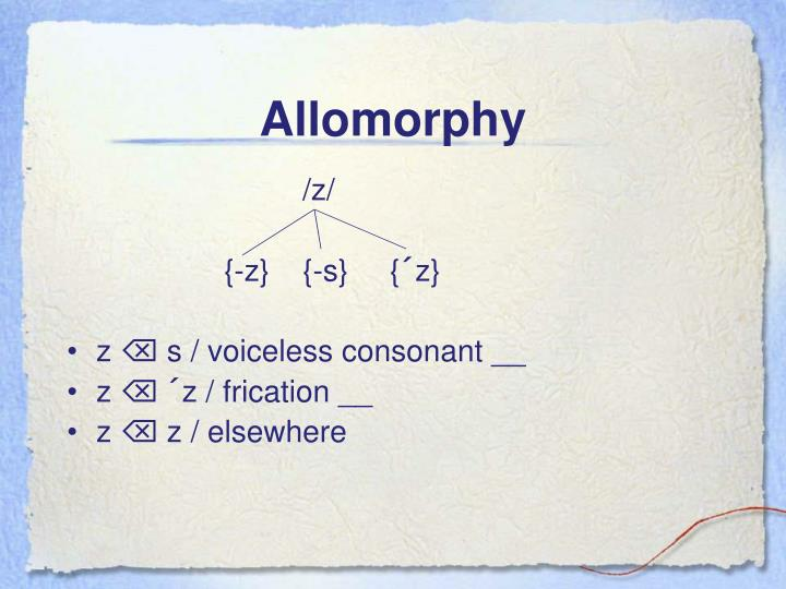 Allomorphy
