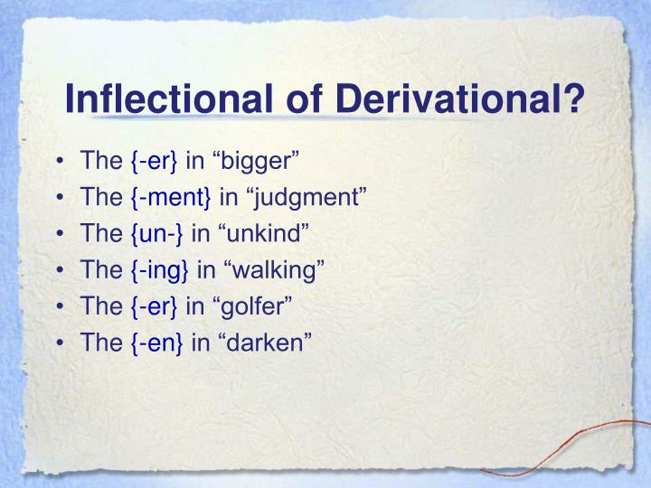 Inflectional of derivational