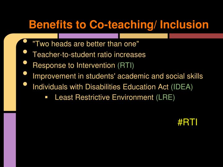 Benefits to Co-teaching/ Inclusion