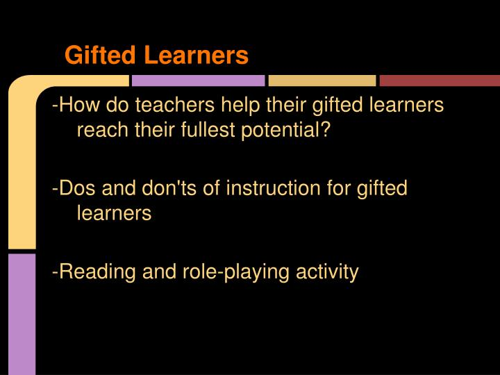 Gifted Learners