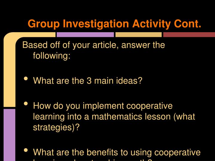Group Investigation Activity Cont.