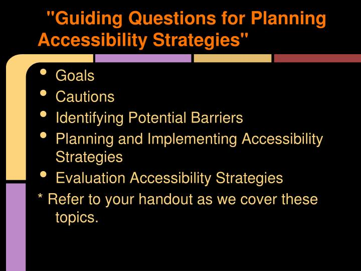"""Guiding Questions for Planning Accessibility Strategies"""