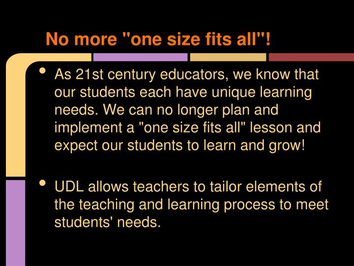 "No more ""one size fits all""!"