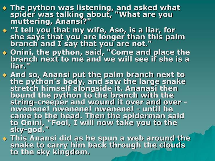 "The python was listening, and asked what spider was talking about, ""What are you muttering, Anansi?"""