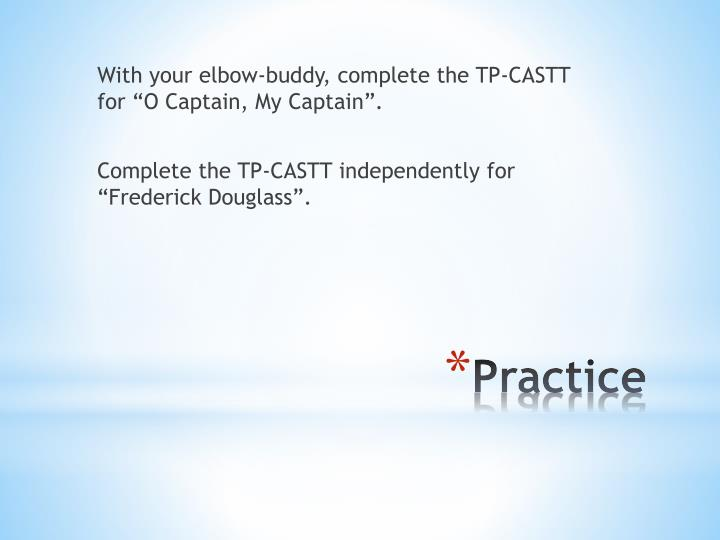 "With your elbow-buddy, complete the TP-CASTT for ""O Captain, My Captain""."