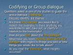 codifying or group dialogue