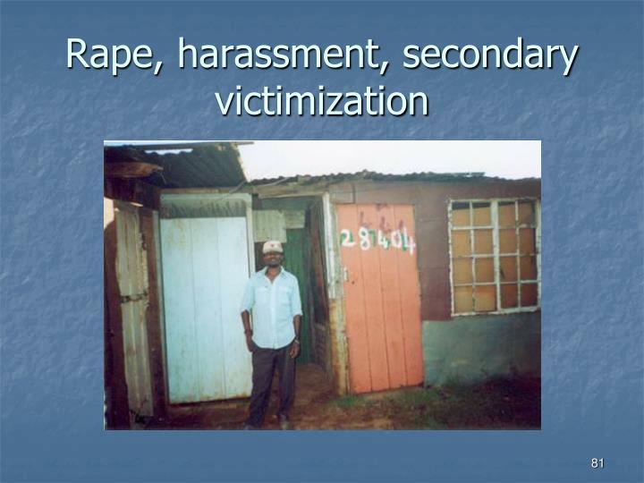 Rape, harassment, secondary victimization