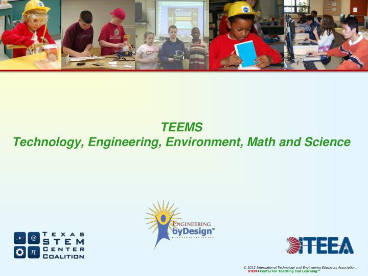 Teems technology engineering environment math and science
