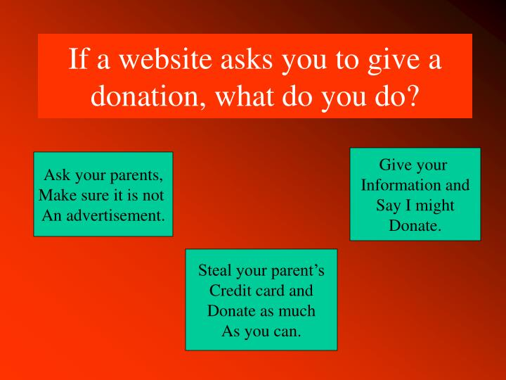 If a website asks you to give a donation, what do you do?