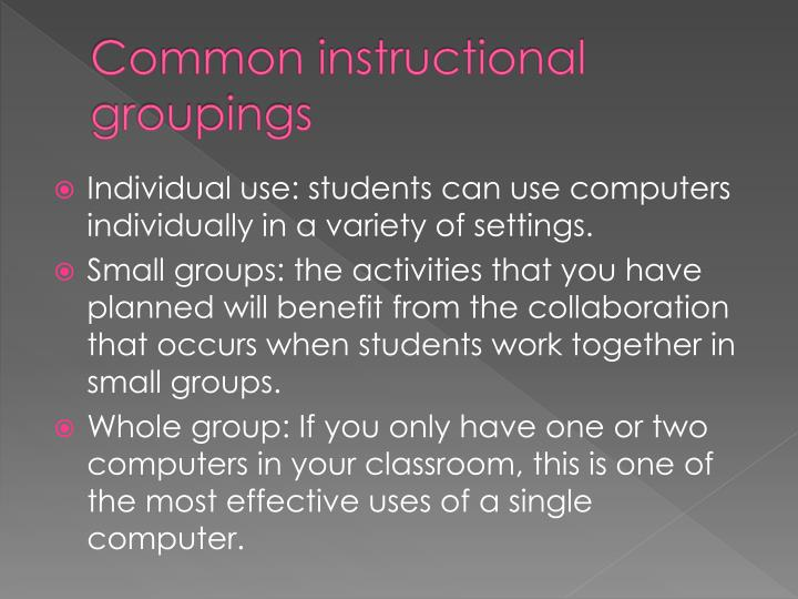 Common instructional groupings