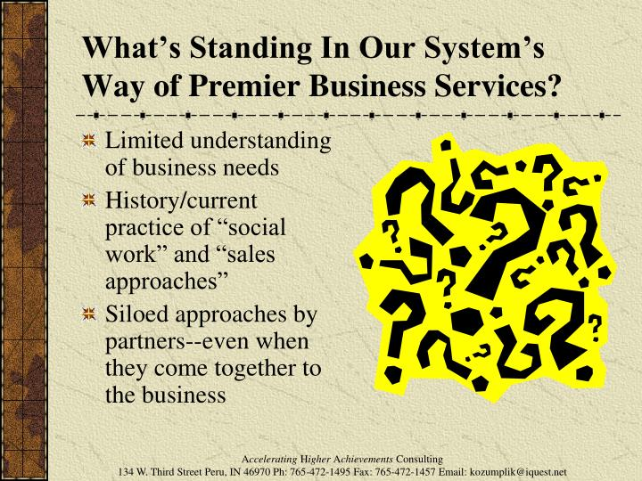 What's Standing In Our System's Way of Premier Business Services?