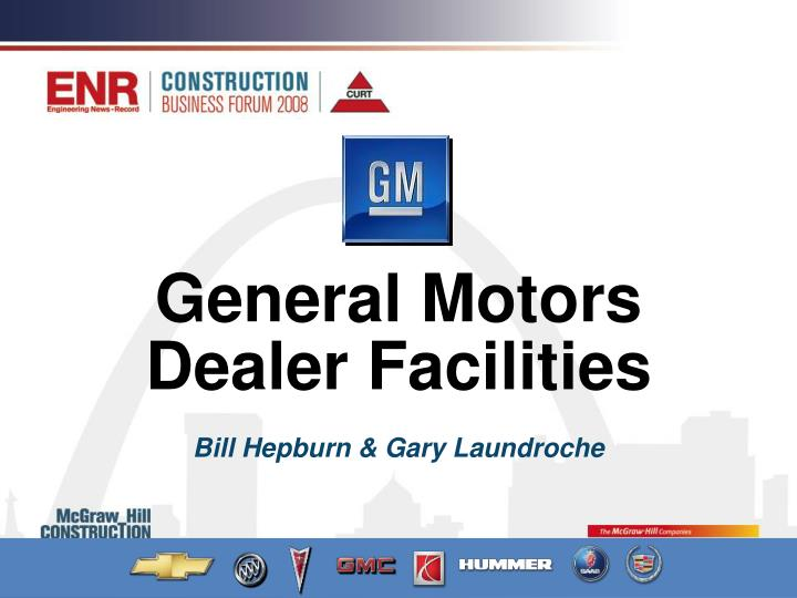 general motors dealer facilities bill hepburn gary laundroche