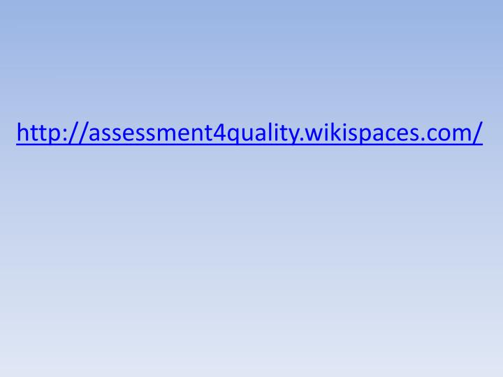 http://assessment4quality.wikispaces.com/