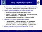 decay ring design aspects