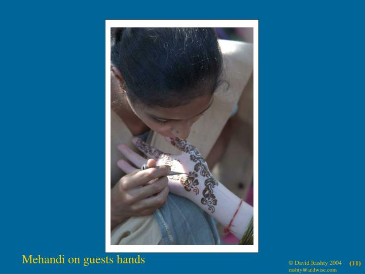 Mehandi on guests hands