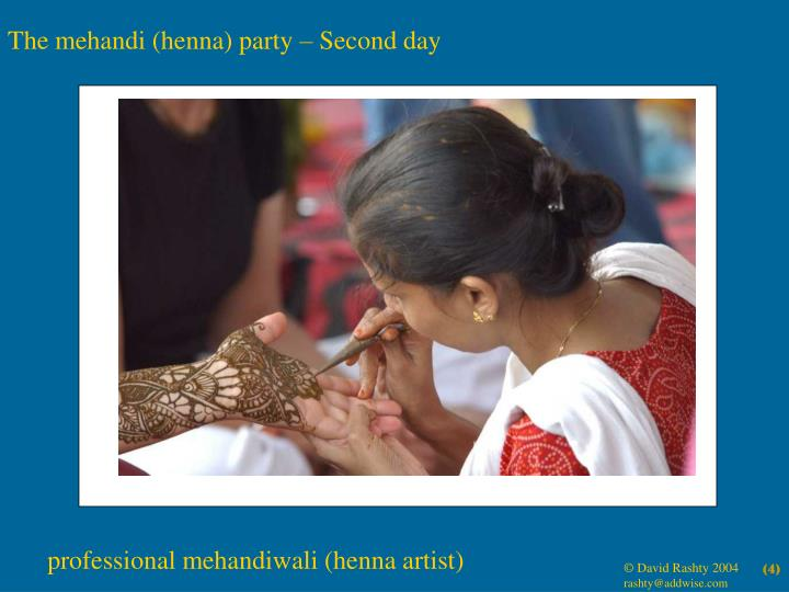 The mehandi (henna) party – Second day
