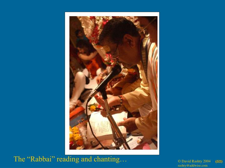 "The ""Rabbai"" reading and chanting…"