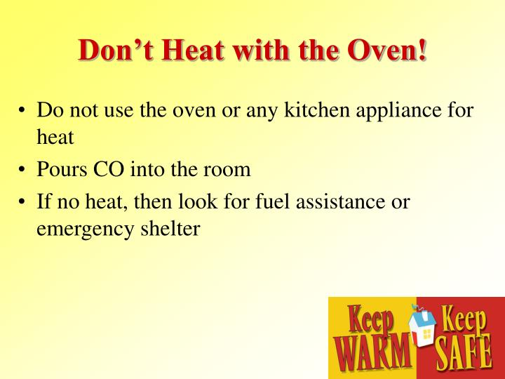 Don't Heat with the Oven!