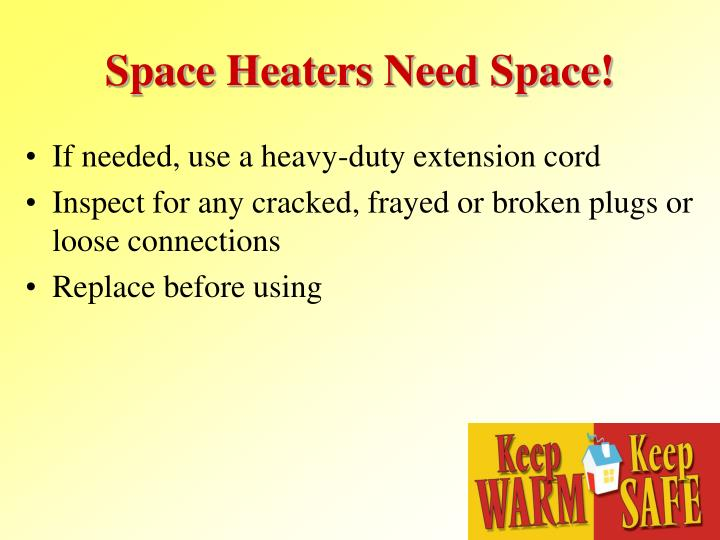 Space Heaters Need Space!