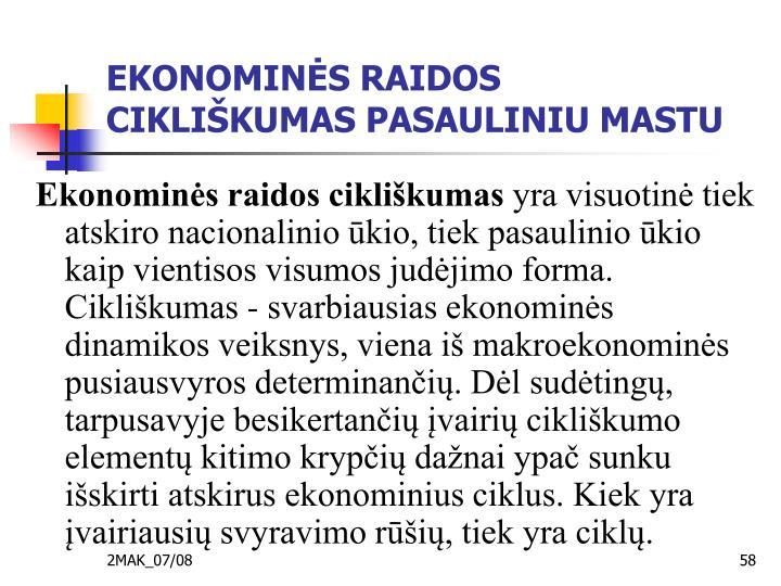 EKONOMINĖS RAIDOS CIKLIŠKUMAS PASAULINIU MASTU