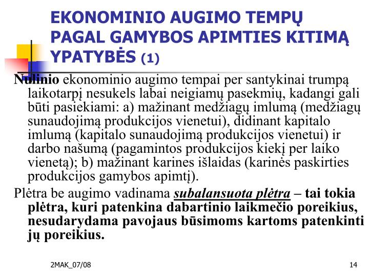EKONOMINIO AUGIMO TEMPŲ PAGAL GAMYBOS APIMTIES KITIMĄ YPATYBĖS