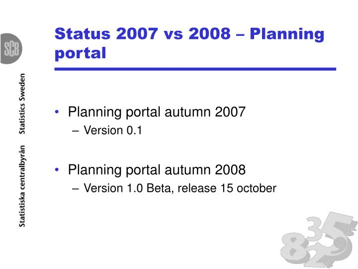 Status 2007 vs 2008 – Planning portal