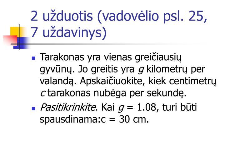 2 užduotis (vadovėlio psl. 25, 7 uždavinys)