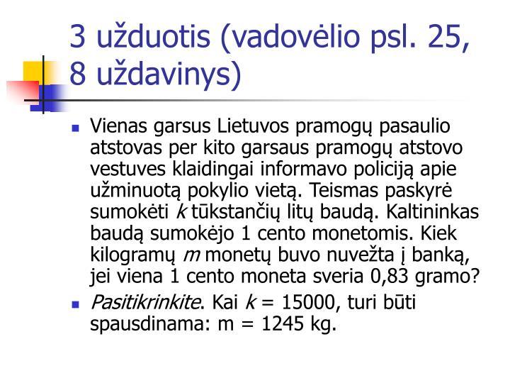 3 užduotis (vadovėlio psl. 25, 8 uždavinys)