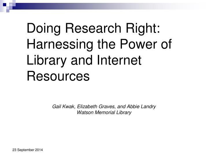 Doing research right harnessing the power of library and internet resources