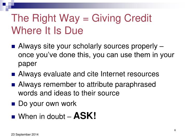 The Right Way = Giving Credit Where It Is Due