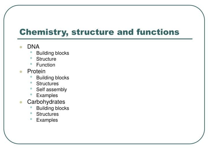 Chemistry, structure and functions