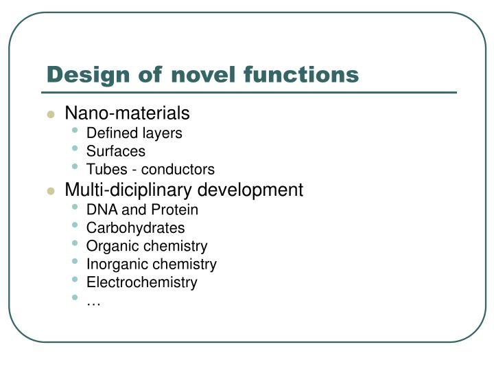 Design of novel functions