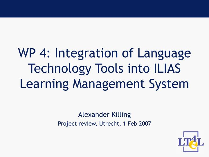 wp 4 integration of language technology tools into ilias learning management system