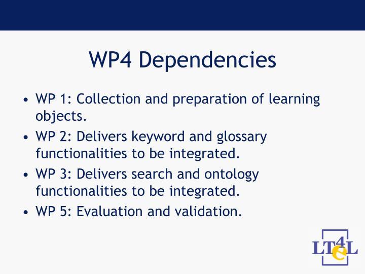 WP4 Dependencies