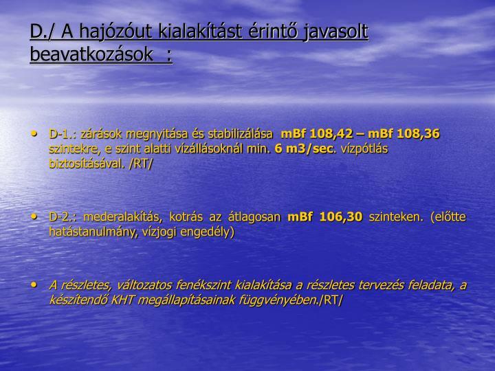 D./ A hajózóut kialakítást érintő javasolt beavatkozások  :