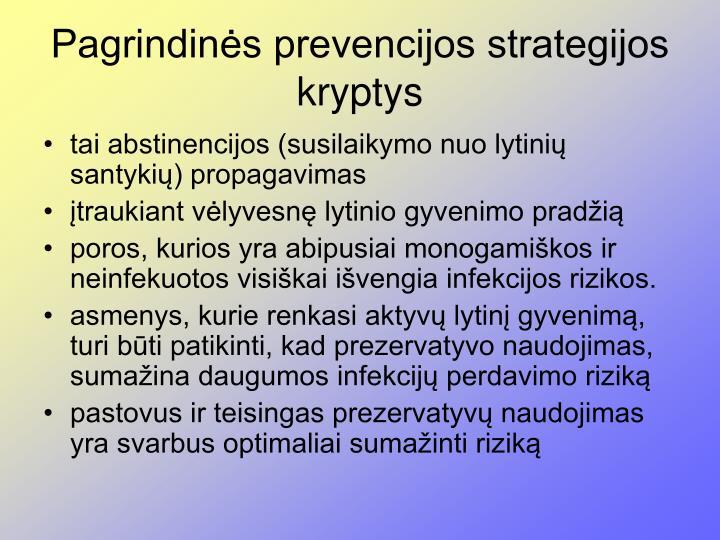 Pagrindinės prevencijos strategijos kryptys