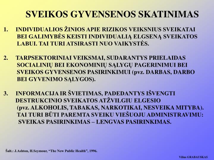SVEIKOS GYVENSENOS SKATINIMAS