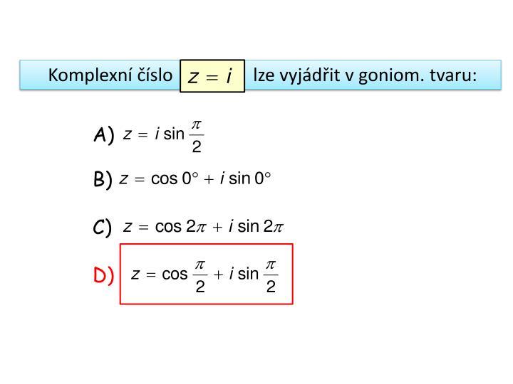 Komplexní číslo     lze vyjádřit v