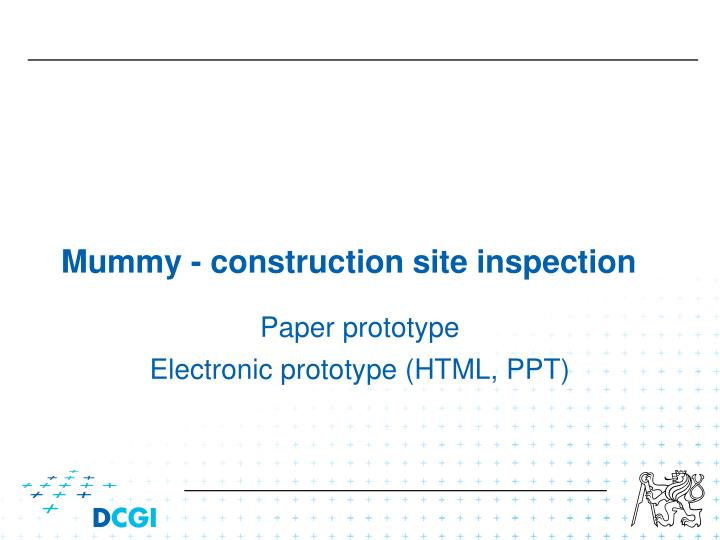 Mummy construction site inspection