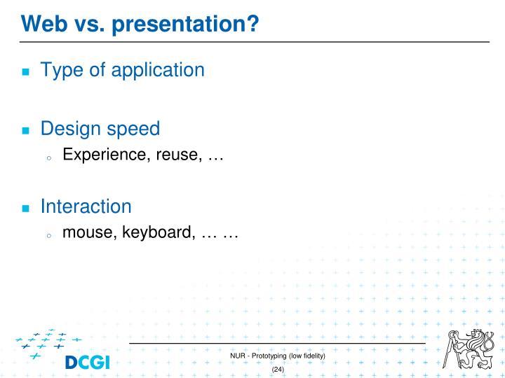 Web vs. presentation
