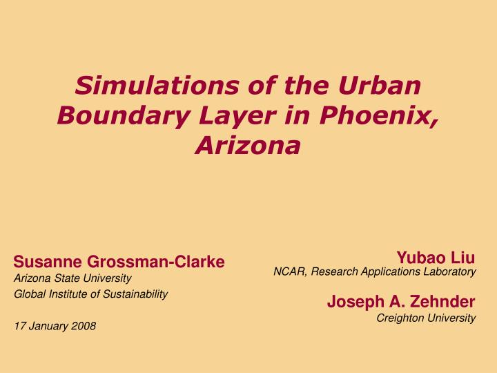 Simulations of the urban boundary layer in phoenix arizona