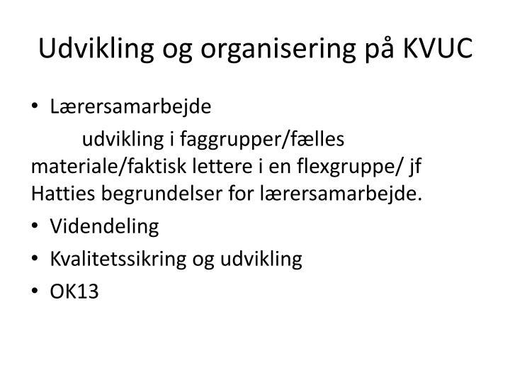 Udvikling og organisering på KVUC
