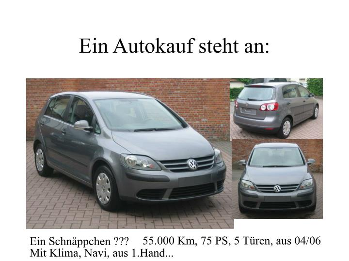 Ein Autokauf steht an: