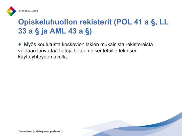 Opiskeluhuollon rekisterit (POL 41 a §, LL   33 a § ja AML 43 a §)