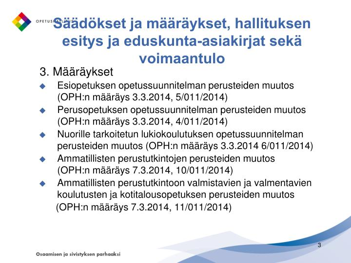 Säädökset ja määräykset, hallituksen esitys ja eduskunta-asiakirjat sekä voimaantulo