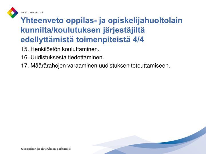 Yhteenveto oppilas- ja opiskelijahuoltolain kunnilta/koulutuksen järjestäjiltä edellyttämistä toimenpiteistä 4/4