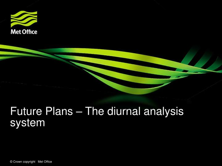 Future Plans – The diurnal analysis system