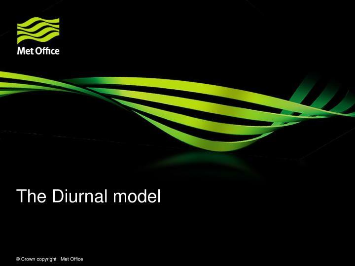 The Diurnal model